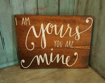 I Am Yours You Are Mine Wood Sign ll Home Decor ll Wood Sign