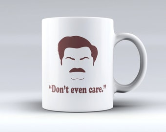 "Ron Swanson Coffee Mug - Ron Swanson - Ron Swanson Quote - Nick Offerman - Parks and Recreation - Funny Coffee Mug - ""Don't Even Care"""