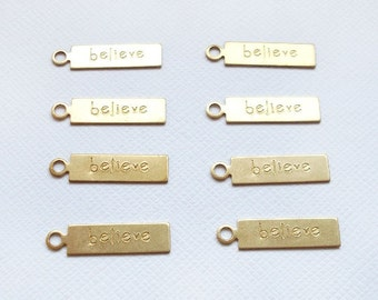 8 Raw Brass Oblong BELIEVE Charms