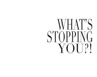 What's Stopping You ?! - Printable