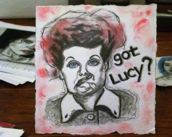 Got Lucy? (original drawing)