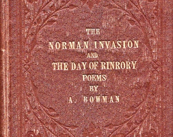 The Norman Invasion and the Day of Rinrory by A. Bowman 1857