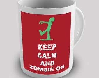 Keep Calm And Zombie On Ceramic Tea Mug