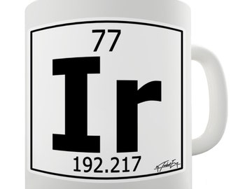 Periodic Table Of Elements Ir Iridium Ceramic Funny Mug