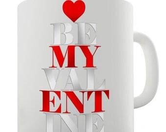 Be My Valentine Ceramic Novelty Mug