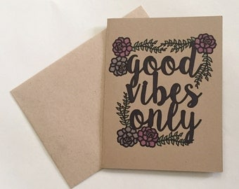Good Vibes Only greeting card - kraft paper card with hand colored design - handmade greeting card - just because card