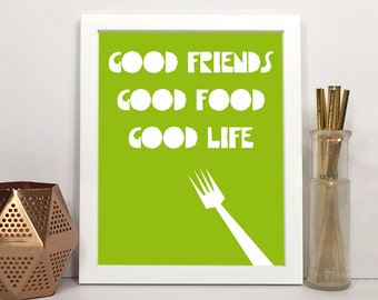 Good Friends, Good Food, Good Life - Digital Art Print, Kitchen Print, Printable Typography Print, Instant Download, Modern Wall Art