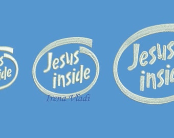 Jesus Inside - Christian Machine Embroidery design - 4x4hoop - 3 sizes, Religious Embroidery, Church Embroidery, for t-shirt, God, sayings