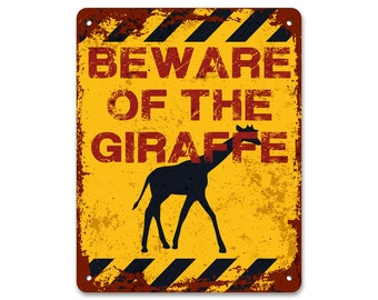 Beware of the Giraffe | Metal Sign | Vintage Effect