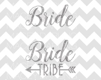 Bride Tribe SVG, Bride Tribe, Wedding SVG, Tribe, SVG, dxf, Bride Tribe Cute File