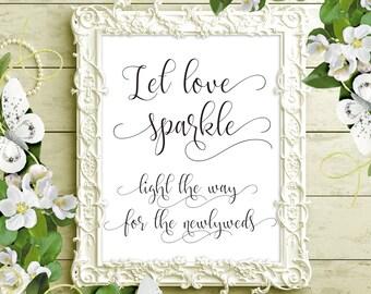 SALE 70% Let Love Sparkle Sign, Printable Wedding Sparkler Send Off Sign wedding decor, calligraphy, wedding sign, digital files, download