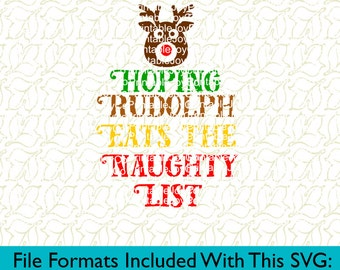 Christmas Cut File Hoping Rudolph Eats The Naughty List Svg, Png, Dxf, Eps, Pdf, Jpeg files for Silhouette or Cricut Reindeer SVG