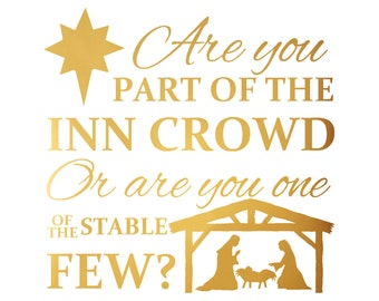 Are You Part of the Inn Crowd   Inn Crowd   Christmas Vinyl   Nativity Vinyl   Christmas Decorations    Christmas Sticker   Glass Block