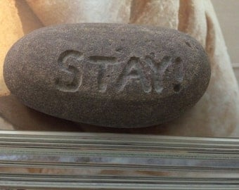 Stay! River Rock Paperweight