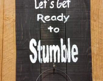 "Man Cave Beer Bottle Opener Sign ""Let's Get Ready to Stumble"""
