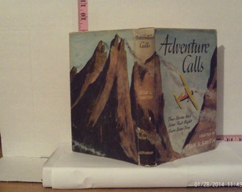 Adventure Calls: True Stories And Some That Might Have Been True Selected by Elva S. Smith 1956 Hardcover Book Club Edition Dust Jacket