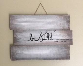 Be Still and Know - Wooden Pallet Sign