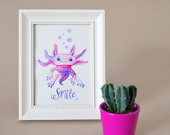 Smiling Axolotl Art Print / Animal Illustration / Positivity / Calligraphy / Motivation / Cute Animal Drawings / Gift Idea for Animal Lovers