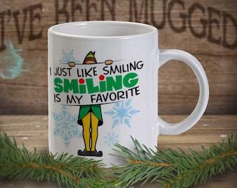 Buddy The Elf I Just Like Smiling Smiling Is My Favorite MG1136 Funny MUG Christmas Gift