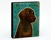 "Plott Hound Art Block 4"" x 5""- Dog Art Print- Pug Print- Dog Wall Decor- Pug Gifts for Him- Dog Gifts for Dog Lovers- Gifts Boss Gifts"