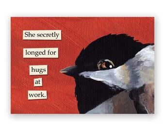 Hugs at Work Magnet - Bird - Hugs - Humor - Gift - Mincing Mockingbird - Stocking Stuffer