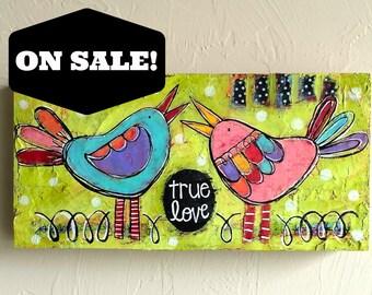 SALE PRICED! Original Fun Folk Art Mixed-Media Darling Love Bird Birdy Painting on Wood Panel