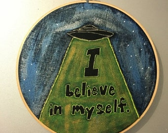 FALL SALE I believe in myself - hand drawn, painted and embroidered X-files and self esteem inspired wall hanging