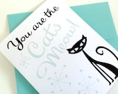 You are the Cats Meow Card. Valentines Love Card