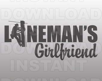 Linemans Girlfriend SVG File,Lineman SVG File,Electrician SVG File-Vector Art-Commercial & Personal Use-Cricut,Cameo,Silhouette,Vinyl,Decal