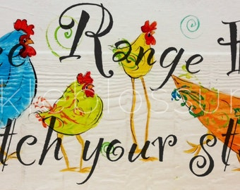 "5.5"" X 21""  #121 Free Range Chickens Watch Your Step Chicken Sign Original painting"
