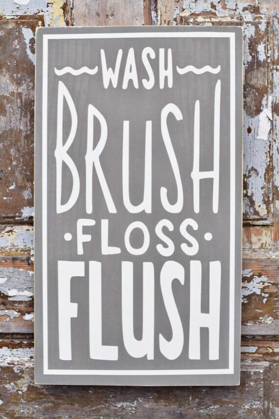 Wash Brush Floss Flush Bathroom Sign Bathroom Decor