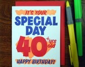 letterpress grocery store birthday sign 40 greeting card neon orange ink with red blue it's your special day 40 years old happy birthday