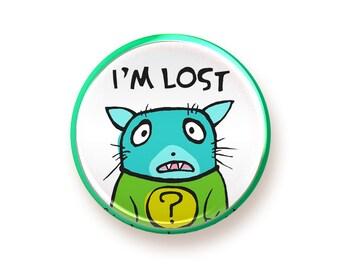 I'm Lost - round magnet