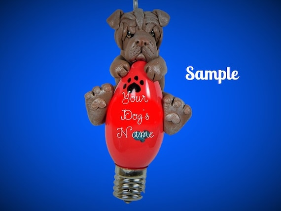 chocolate Chinese Shar Pei dog Christmas Holidays Light Bulb Ornament Sally's Bits of Clay PERSONALIZED FREE with dog's name