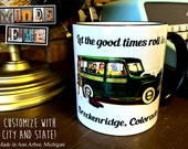 Let the good time roll in YOUR CITY or State- Custom Name Drop Mug- 11oz Black Handle Ceramic Coffee Mug