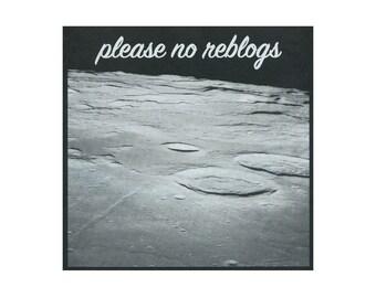 """Please No Reblogs - 8"""" x 8"""" silkscreen moon print"""