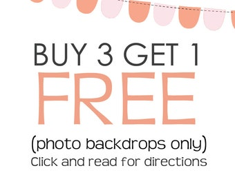 Buy 3 Get 1 FREE -- This listing will act as your FREE backdrop- Please read instructions located in this listing