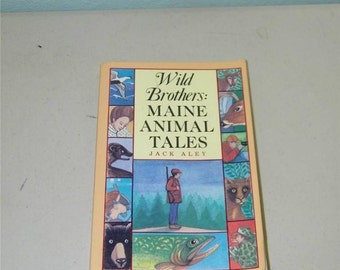 Wild Brothers Maine Animal Tales Jack Aley 11843 Signed by Author