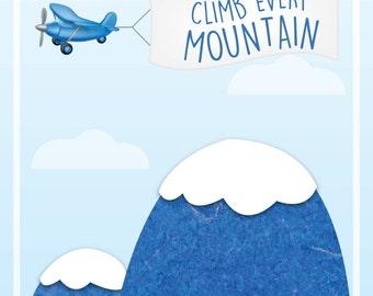 Climb Every Mountain Print available in Different Sizes, Baby Decor, Customizable, Wall Print, Baby Decor, Nursery Prints