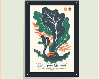 Hold Your Ground -12x18 screen print poster