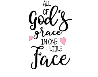 All of God's Grace in one little face iron on decal for baby body suit