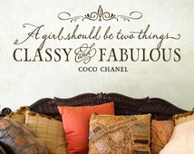 A girl should be two things Classy and Fabulous Wall Decals - Coco Chanel Quote Wall Decal - Girls Room Wall Art - Wall Quote for Girls