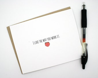 Funny Love Card- I Like The Way You Work It