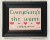 Everything's the worst 30 Rock cross stitch