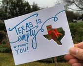 Texas is Empty Without You - Letterpress Die Cut Card