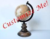 Customize Me! World Globe Hand lettered Globe Decorative Globe Calligraphy Globe Small Globe