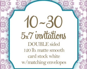 """10-30 Professionally Printed Invitations, Card stock, Invitations or Announcements, Any Design, 5x7"""", DOUBLE Sided"""