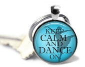 ON SALE - Keep Calm DANCE Charm Keychain (Blue) - Inspirational, Gifts for Teachers, Birthday Gift, Quote, Graduation Gift, Keys