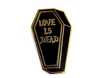 Love is Dead- Hard Enamel Black and Gold Lapel Pin Brooch- more sizes and colors