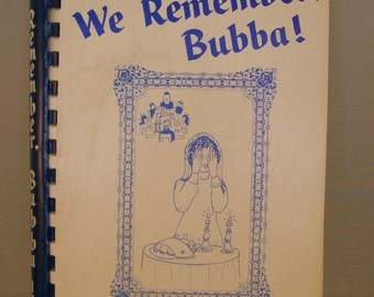 "Vintage 1981 ""We Remember, Bubba"" Cookbook of Jewish Traditional Holiday and Special Occasion Recipes by Zippora and Chana"